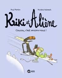 Paul Martin et Nicolas Hubesch - Kiki et Aliène Tome 2 : Coucou, c'est encore nous !.