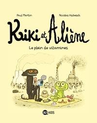 Paul Martin et Nicolas Hubesch - Kiki et Aliène Tome 3 : Le plein de vitamines.