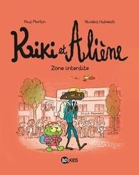 Paul Martin et Nicolas Hubesch - Kiki et Aliène Tome 5 : Zone interdite.