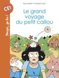 Vincent Caut et Paul Martin - Le grand voyage du petit caillou.