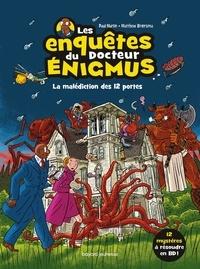 Paul Martin et Matthew Broersma - Les enquêtes du docteur Enigmus  : La malédiction des 12 portes.