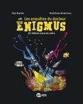Paul Martin et Matthew Broersma - Les enquêtes du docteur Enigmus Tome 4 : 20 millions sous les mers.