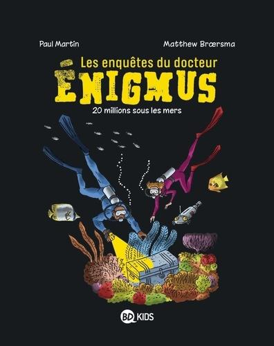 Les enquêtes du docteur Enigmus Tome 4 20 millions sous les mers