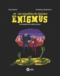 Paul Martin et Matthew Broersma - Les enquêtes du docteur Enigmus Tome 5 : Le temple aux mille cobras.