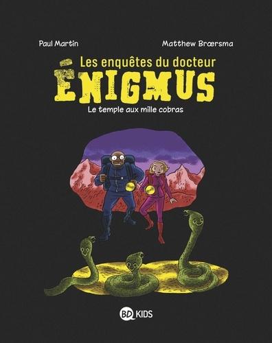 Les enquêtes du docteur Enigmus Tome 5 Le temple aux mille cobras