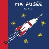 Paul Martin - Ma fusée.
