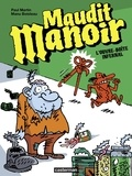 Paul Martin et Manu Boisteau - Maudit manoir Tome 1 : L'ouvre-boîte infernal.