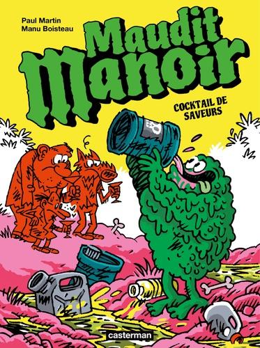 Paul Martin et Manu Boisteau - Maudit manoir Tome 3 : Cocktail de saveurs.