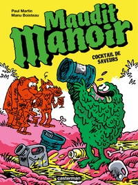 Paul Martin et Manu Boisteau - Maudit manoir Tome 3 : Cocktail de saveurs.