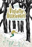 Paul Martin et Jean-Baptiste Bourgois - Violette Hurlevent et le jardin sauvage.