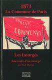 Paul Martine - 1871 La Commune de Paris - Souvenirs d'un insurgé.