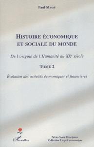 Paul Massé - Histoire économique et sociale du monde - De l'origine de l'Humanité au XXe siècle tome 2, Evolution des activités économiques et financières.
