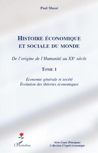 Paul Massé - Histoire économique et sociale du monde - De l'origine de l'Humanité au XXe siècle tome 1, Economie générale et société, évolution des théories économiques.