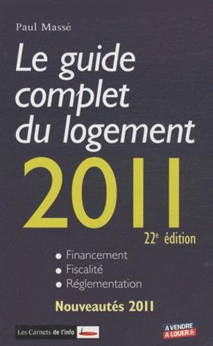 Paul Massé - Le guide complet du logement 2011.