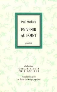 Paul Mathieu - En venir au point.
