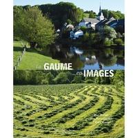 Paul Mathieu et Jean-Marie Lecomte - La Gaume en images.