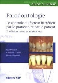Paul Mattout et Catherine Mattout - Parodontologie - Le contrôle du facteur bactérien par le praticien et par le patient.