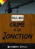 Paul Max - Crime à la Jonction.