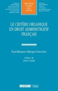 Paul-Maxence Murgue-Varoclier - Le critère organique en droit administratif français.