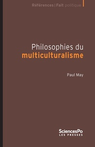 Paul May - Philosophies du multiculturalisme.