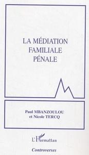 Paul Mbanzoulou - La médiation familiale pénale.