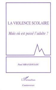 Paul Mbanzoulou - La violence scolaire - Mais où est passé l'adulte ?.