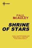 Paul McAuley - Shrine of Stars - Confluence Book 3.