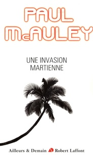 Paul McAuley - Une invasion martienne.