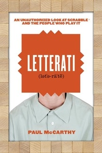 Paul McCarthy et Dr. Joe Schwarcz - Letterati - An Unauthorized Look at Scrabble® and the People Who Play It.
