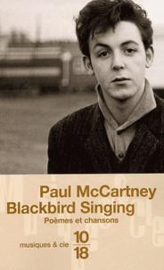 Paul McCartney - Blackbird singing - Poèmes et chansons 1965-1999.