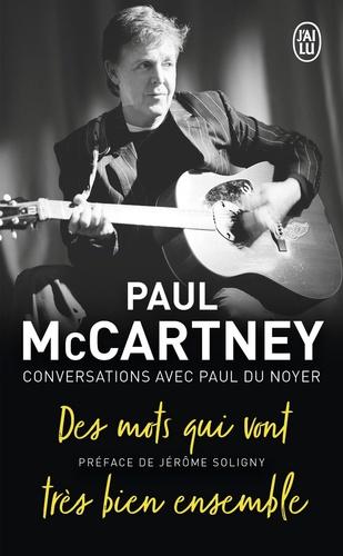 Paul McCartney et Paul Du Noyer - Paul McCartney - Des mots qui vont très bien ensemble.
