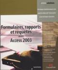Paul McFedries - Formulaires, rapports et requêtes avec Access 2003.