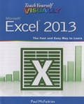 Paul McFedries - Teach Yourself Visually, Microsoft Excel 2013.