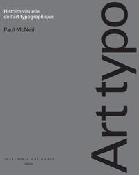Paul McNeil - Art Typo - Histoire visuelle de l'art typographique.