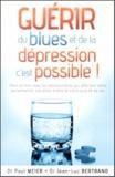 Paul Meier et Jean-Luc Bertrand - Guérir du blues et de la dépression c'est possible !.