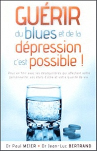 Guérir du blues et de la dépression c'est possible ! - Paul Meier |