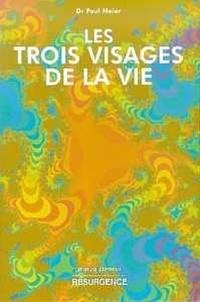 Paul Meier - LES TROIS VISAGES DE LA VIE.