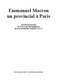 Paul Melchior - Emmanuel Macron un provincial à Paris.