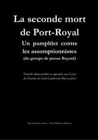 Paul Melchior et Frères Ermites - La seconde mort de Port-Royal - Un pamphlet contre les assomptionnistes (du groupe de presse Bayard).