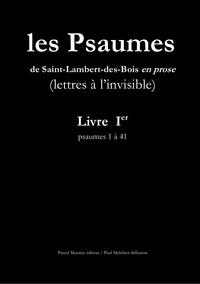 Paul Melchior et  Les Moines De Saint-Lambert-De - Les Psaumes de Saint-Lambert-des-Bois en prose - Livre I : psaumes 1 à 41.
