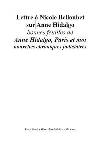"""Paul Melchior - Lettre à Nicole Belloubet sur Anne Hidalgo - bonnes feuilles de """"""""Anne Hidalgo, Paris et moi - nouvelles chroniques judiciaires""""""""."""