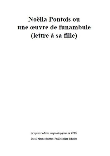 Paul Melchior - Noëlla Pontois - ou une oeuvre de funambule (lettre à sa fille).