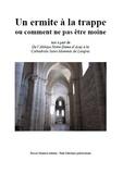 Paul Melchior et Albéric Mâcle - Un ermite à la trappe - ou comment ne pas être moine.
