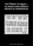 Paul Melchior et Louis-Narcisse Prunel - Une Maison à Langres… ou Zamet contre Diderot - (histoires de réhabilitations).