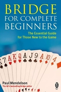 Paul Mendelson - Bridge for Complete Beginners.
