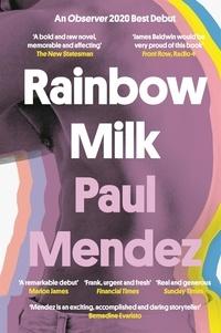 Paul Mendez - Rainbow Milk - an Observer 2020 Top 10 Debut.