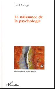 Paul Mengal - La naissance de la psychologie.