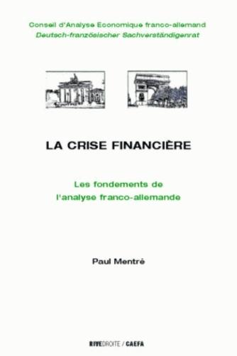 Paul Mentré - Crise financière - Les fondements de l'analyse franco-allemande.