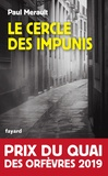 Paul Merault - Le Cercle des impunis - Prix du Quai des Orfèvres 2019.