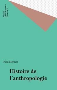 Paul Mercier - Histoire de l'anthropologie.